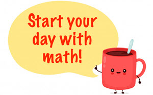 Start your day with math!